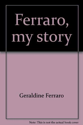 9780816140985: Ferraro, my story (G.K. Hall large print book series)