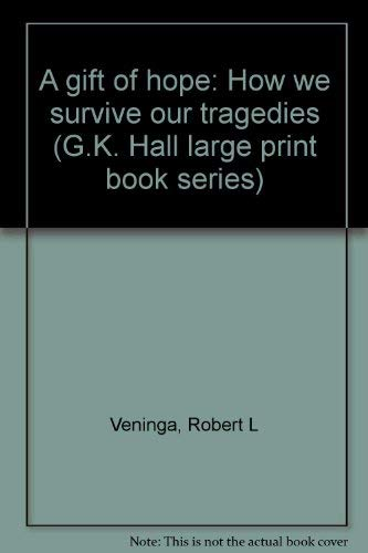 9780816141012: A gift of hope: How we survive our tragedies (G.K. Hall large print book series)