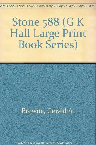 Stone 588 (G K Hall Large Print Book Series): Browne, Gerald A.
