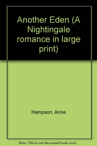 Another Eden (A Nightingale romance in large: Hampson, Anne