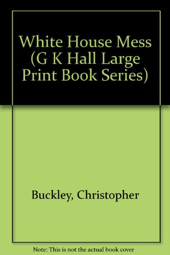 9780816141944: The White House Mess (G K Hall Large Print Book Series)