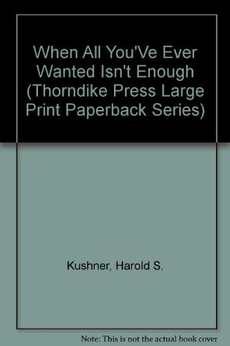 When All You'Ve Ever Wanted Isn't Enough: Harold S. Kushner