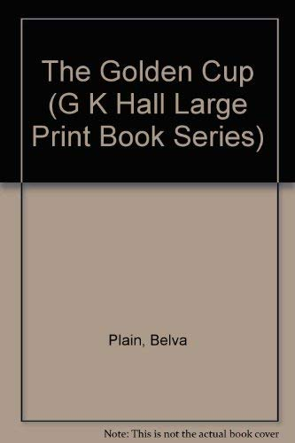 The Golden Cup (G K Hall Large Print Book Series) (0816142432) by Belva Plain