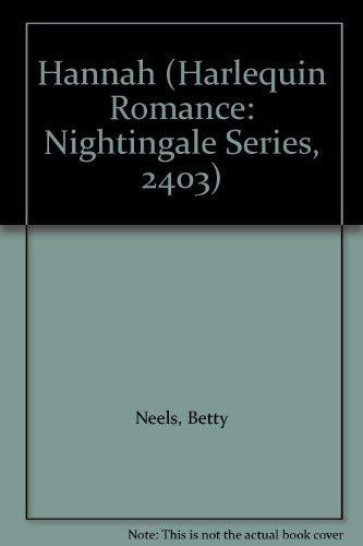 Hannah (Harlequin Romance: Nightingale Series, 2403) (9780816142699) by Betty Neels