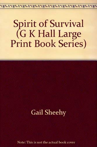 Spirit of survival (G.K. Hall large print book series) (0816142718) by Sheehy, Gail