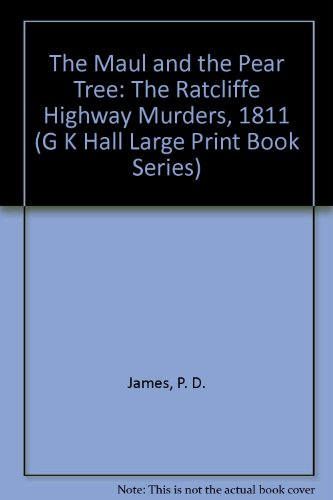 9780816142767: The Maul and the Pear Tree: The Ratcliffe Highway Murders, 1811 (G K Hall Large Print Book Series)