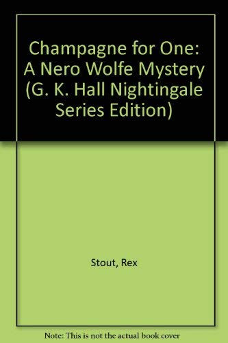 9780816142828: Champagne for One: A Nero Wolfe Mystery (G. K. Hall Nightingale Series Edition)