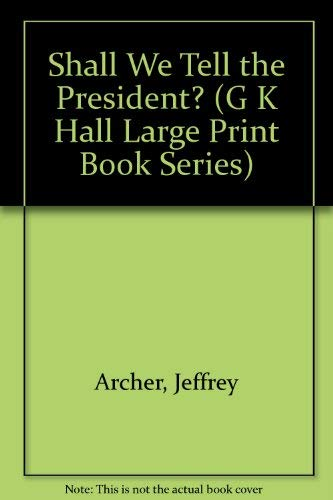 9780816143115: Shall We Tell the President? (G K Hall Large Print Book Series)