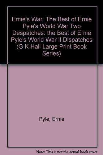 Ernie's War: The Best of Ernie Pyle's World War II Dispatches (G K Hall Large Print Book Series) (0816143218) by Pyle, Ernie; Nichols, David
