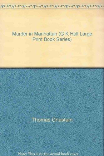 Murder in Manhattan (G K Hall Large: Thomas Chastain, Mary