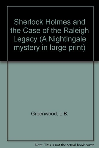 9780816143818: Sherlock Holmes and the Case of the Raleigh Legacy (G. K. Hall Nightingale Series Edition)