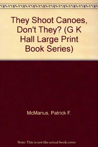 9780816143900: They Shoot Canoes, Don't They? (G K Hall Large Print Book Series)