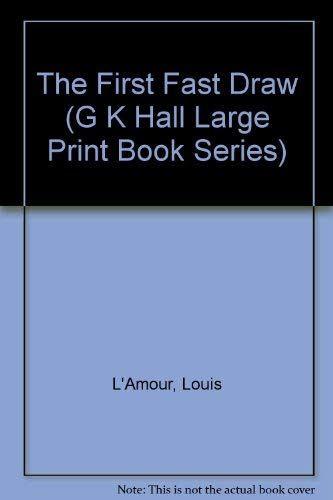 9780816144143: The First Fast Draw (G K Hall Large Print Book Series)