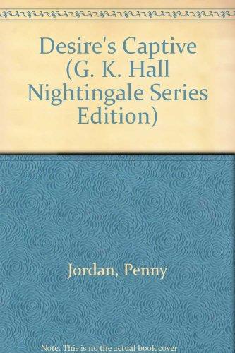 9780816144204: Desire's Captive (G. K. Hall Nightingale Series Edition)