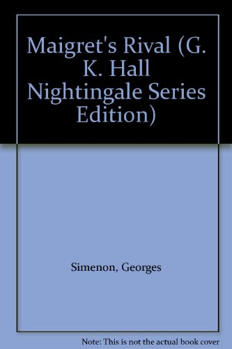 9780816144266: Maigret's Rival (G. K. Hall Nightingale Series Edition)