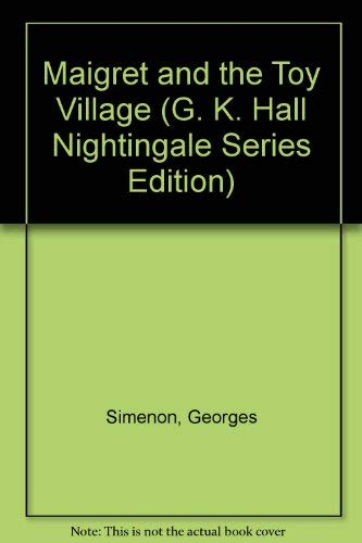 9780816144273: Maigret and the Toy Village (G. K. Hall Nightingale Series Edition) (English and French Edition)