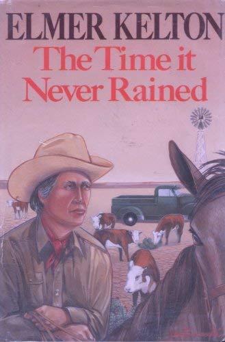 The Time It Never Rained (G K Hall Large Print Book Series): Kelton, Elmer