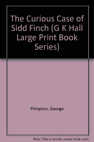 9780816144525: The Curious Case of Sidd Finch (G K Hall Large Print Book Series)