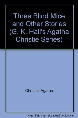 9780816144617: Three Blind Mice and Other Stories (G. K. Hall's Agatha Christie Series)