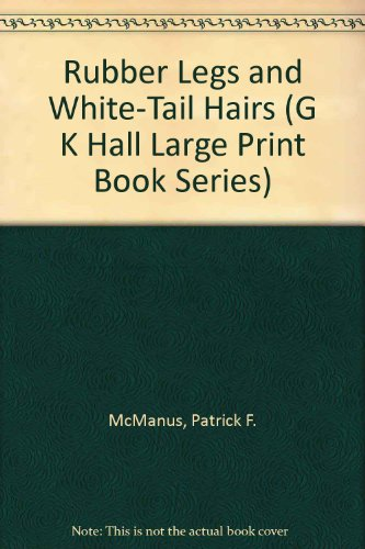 9780816144877: Rubber Legs and White-Tail Hairs (G K Hall Large Print Book Series)
