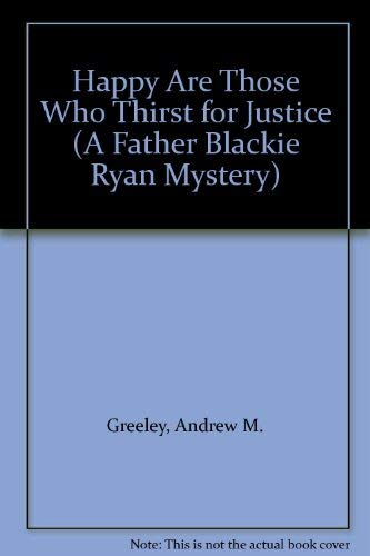 9780816144884: Happy Are Those Who Thirst for Justice (A Father Blackie Ryan Mystery)