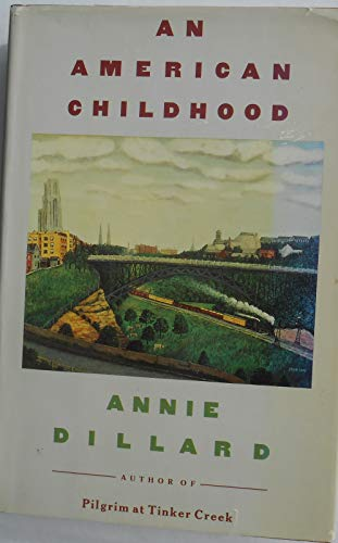 an american childhood dillard essay Annie dillard's memoir, an american childhood, details the author's growing up years and gives the reader many insights into herself dillard describes many of the things that molded her during her childhood years, including family, humor, nature, drawing, and sports at various times during her childhood, dillard's.