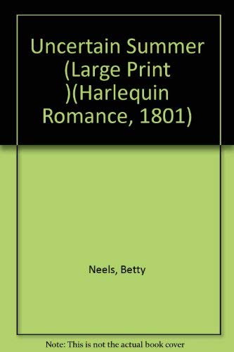 Uncertain Summer (Large Print )(Harlequin Romance, 1801) (9780816145072) by Betty Neels