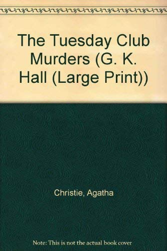 9780816146130: The Tuesday Club Murders (G. K. Hall (Large Print))