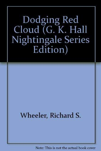 9780816146574: Dodging Red Cloud (G. K. Hall Nightingale Series Edition)