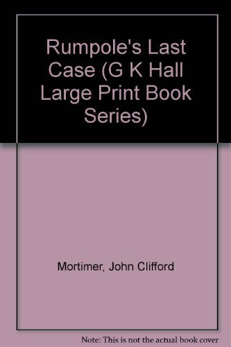 9780816146604: Rumpole's Last Case (G K Hall Large Print Book Series)