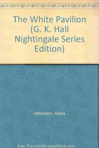 9780816146765: The White Pavilion (G. K. Hall Nightingale Series Edition)