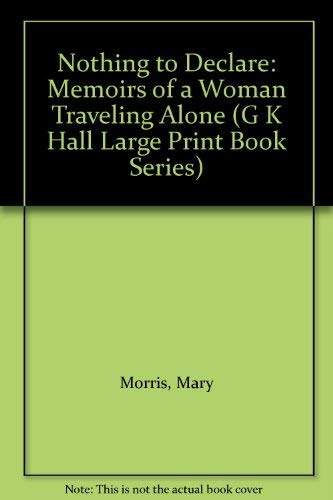 9780816147304: Nothing to Declare: Memoirs of a Woman Traveling Alone (G K Hall Large Print Book Series)