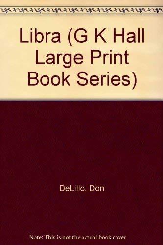 Libra (G K Hall Large Print Book Series): DeLillo, Don