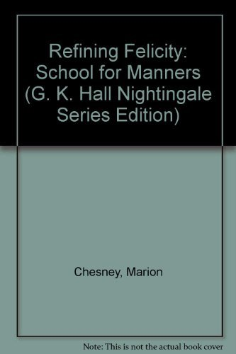 9780816147977: Refining Felicity (The School For Manners, Book 1) (G K Hall Nightingale Series Edition)