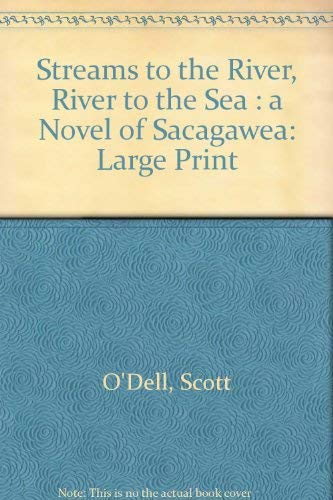 9780816148110: Streams to the River, River to the Sea: A Novel of Sacagawea (G.K. Hall large print for young readers)