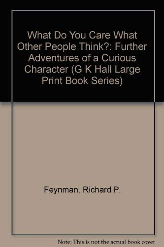9780816148493: What Do You Care What Other People Think?: Further Adventures of a Curious Character (G K Hall Large Print Book Series)