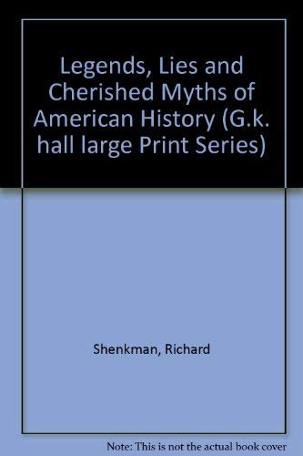 9780816148677: Legends, Lies and Cherished Myths of American History (G K Hall Large Print Book Series)