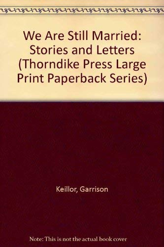 9780816148707: We Are Still Married: Stories and Letters (Thorndike Press Large Print Paperback Series)