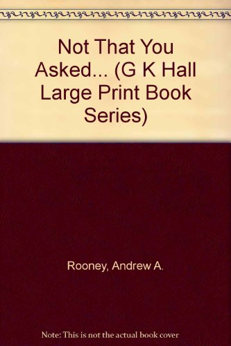9780816149438: Not That You Asked... (G K Hall Large Print Book Series)
