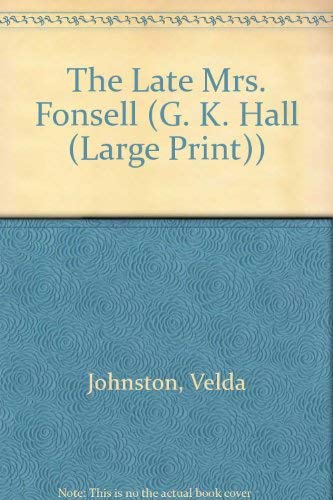 9780816150151: The Late Mrs. Fonsell (G K Hall Large Print Book Series)