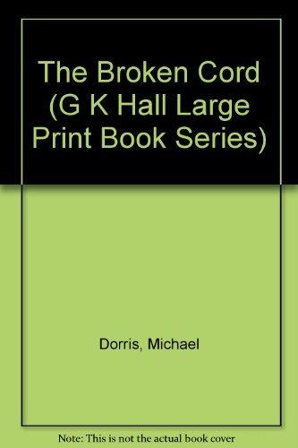 9780816150182: The Broken Cord (G K Hall Large Print Book Series)