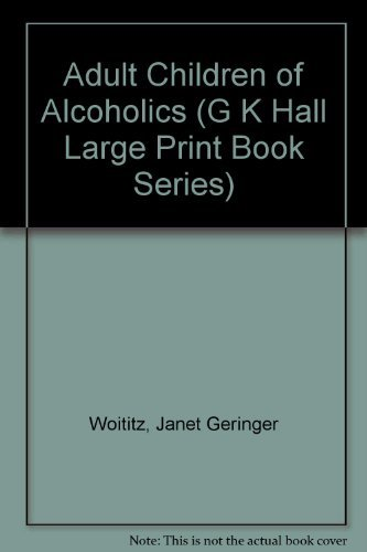 9780816150533: Adult Children of Alcoholics (G K Hall Large Print Book Series)