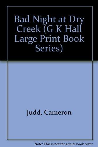 9780816150571: Bad Night at Dry Creek (G K Hall Large Print Book Series)