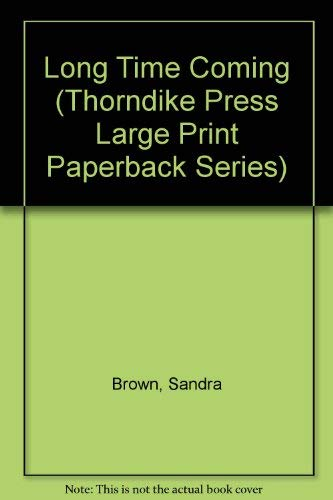 Long Time Coming (Thorndike Press Large Print Paperback Series) (0816150737) by Brown, Sandra