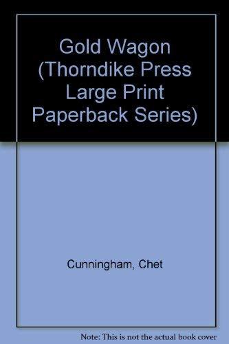 Gold Wagon (Thorndike Press Large Print Paperback Series): Cunningham, Chet