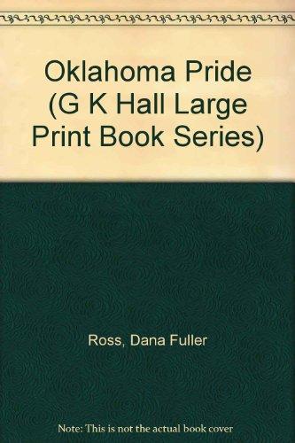 Oklahoma Pride (G K Hall Large Print Book Series): Ross, Dana Fuller