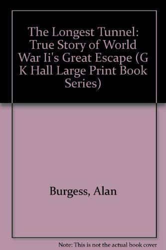 9780816151035: The Longest Tunnel: True Story of World War Ii's Great Escape (G K Hall Large Print Book Series)