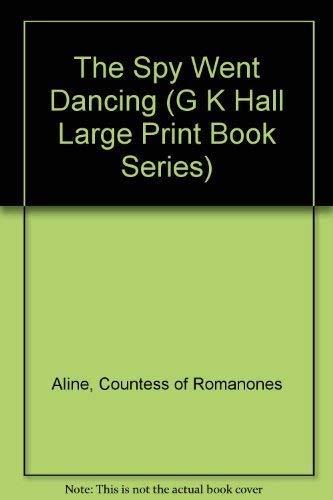The Spy Went Dancing (G K Hall: Aline, Countess of