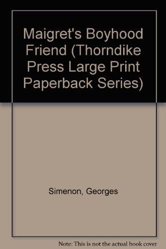 9780816151165: Maigret's Boyhood Friend (Thorndike Press Large Print Paperback Series)