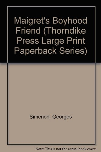 9780816151165: Maigret's Boyhood Friend (Thorndike Press Large Print Paperback Series)